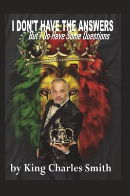 I Don't Have All of the Answers; But I Do Have Some Questions Cover Image
