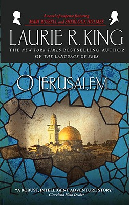 O Jerusalem: A novel of suspense featuring Mary Russell and Sherlock Holmes Cover Image