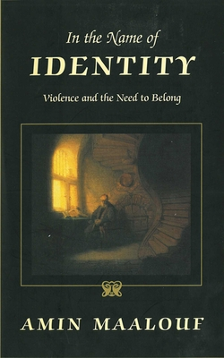 In the Name of Identity: Violence and the Need to Belong Cover Image