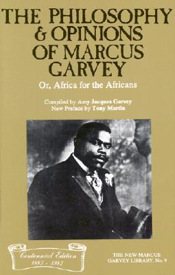 The Philosophy and Opinions of Marcus Garvey, Or, Africa for the Africans: Or, Africa for the Africans Cover Image
