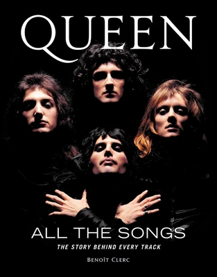 Queen All the Songs: The Story Behind Every Track Cover Image