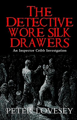 The Detective Wore Silk Drawers (A Sergeant Cribb Investigation #2) Cover Image