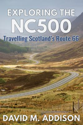 Exploring the Nc500: Travelling Scotland's Route 66 Cover Image