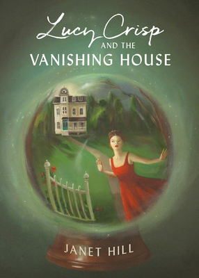 Lucy Crisp and the Vanishing House Cover Image