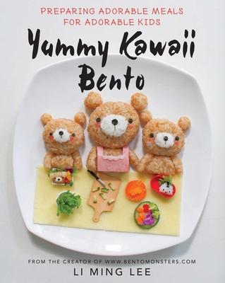 Yummy Kawaii Bento: Preparing Adorable Meals for Adorable Kids Cover Image