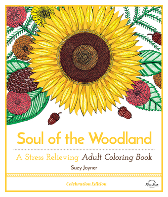 Soul of the Woodland: A Stress Relieving Adult Coloring Book, Celebration Edition Cover Image