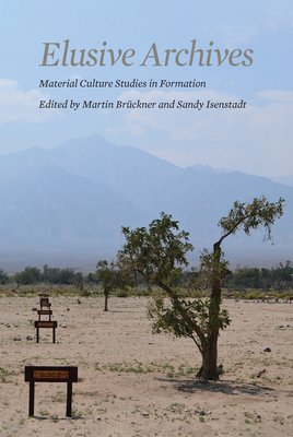 Elusive Archives: Material Culture in Formation (Material Culture Perspectives) Cover Image