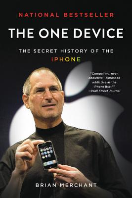 The One Device: The Secret History of the iPhone Cover Image