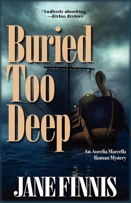 Buried Too Deep: An Aurelia Marcella Roman Mystery Cover Image