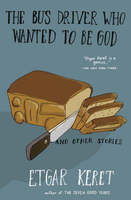 The Bus Driver Who Wanted To Be God & Other Stories Cover Image
