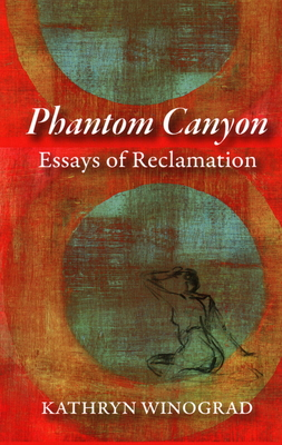 Phantom Canyon: Essays of Reclamation Cover Image