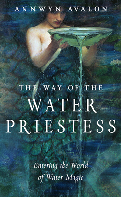 The Way of the Water Priestess: Entering the World of Water Magic Cover Image