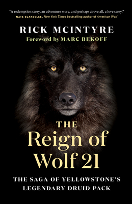 The Reign of Wolf 21: The Saga of Yellowstone's Legendary Druid Pack Cover Image