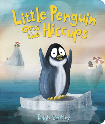 Little Penguin Gets the Hiccups Board Book Cover Image
