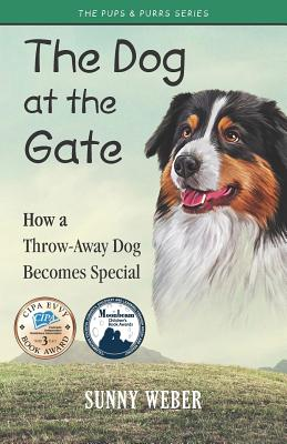 The Dog at the Gate: How a Throw-Away Dog Becomes Special Cover Image