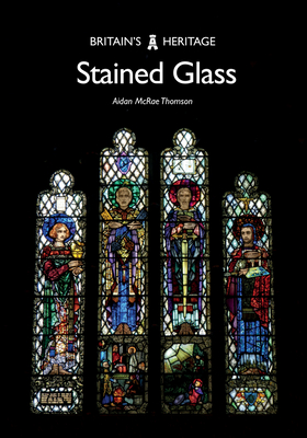 Stained Glass (Britain's Heritage Series) Cover Image