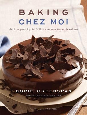 Baking Chez Moi: Recipes from My Paris Home to Your Home Anywhere Cover Image