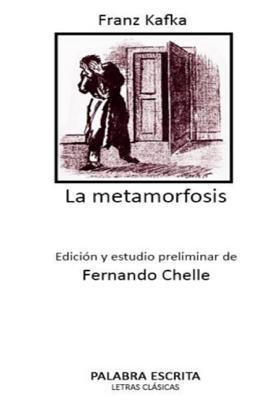La metamorfosis: Edición y estudio preliminar de Fernando Chelle Cover Image