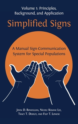 Simplified Signs: A Manual Sign-Communication System for Special Populations, Volume 1 Cover Image
