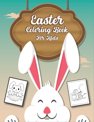 Easter Coloring Book for Kids: Easter Activity Coloring Book for Children, 4-8 Years Old, 8-12 Years Old, Preschool Children Cover Image