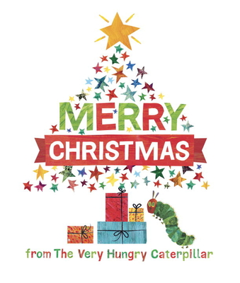 Merry Christmas from The Very Hungry Caterpillar (The World of Eric Carle) Cover Image