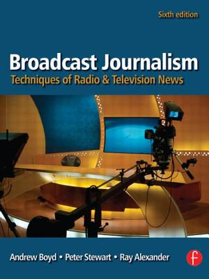 Broadcast Journalism: Techniques of Radio and Television News Cover Image