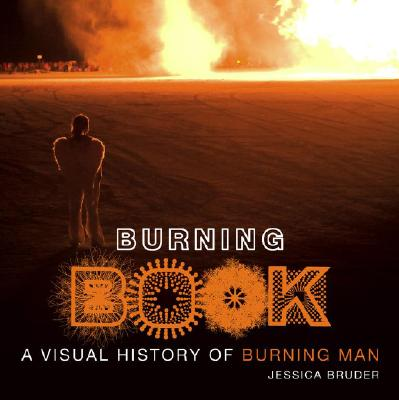 Burning Book: A Visual History of Burning Man Cover Image