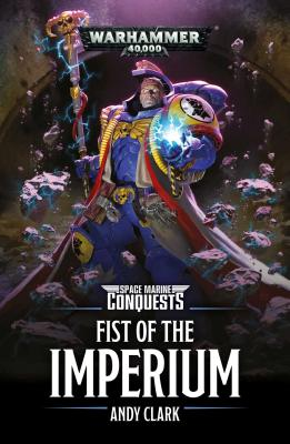 Space Marine Conquests: Fist of the Imperium (Warhammer 40,000) Cover Image
