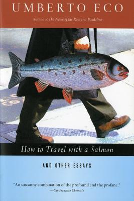 How to Travel with a Salmon & Other Essays Cover Image