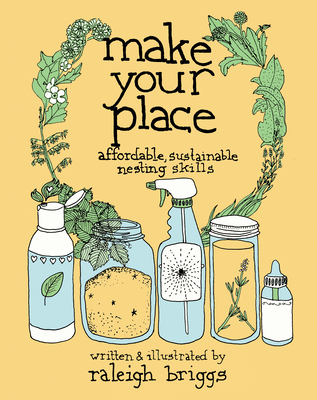 Make Your Place: Affordable, Sustainable Nesting Skills (Good Life) Cover Image