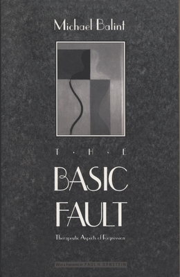 The Basic Fault: Therapeutic Aspects of Regression Cover Image