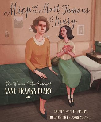 Miep and the Most Famous Diary: The Woman Who Rescued Anne Frank's Diary Cover Image