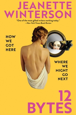 12 Bytes: How We Got Here. Where We Might Go Next Cover Image