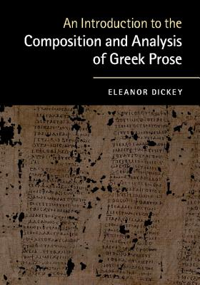 An Introduction to the Composition and Analysis of Greek Prose Cover Image