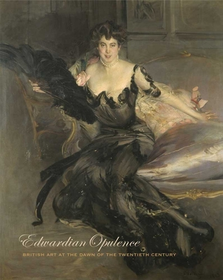 Edwardian Opulence: British Art at the Dawn of the Twentieth Century Cover Image