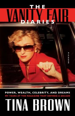 The Vanity Fair Diaries: Power, Wealth, Celebrity, and Dreams: My Years at the Magazine That Defined a Decade Cover Image