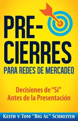 Pre-Cierres para Redes de Mercadeo: Decisiones de í Antes de la presentación Cover Image