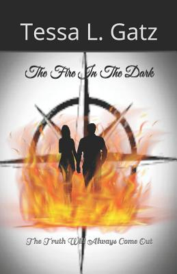 The Fire In The Dark: The Truth Will Always Come Out Cover Image