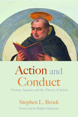 Action and Conduct: Thomas Aquinas and the Theory of Action Cover Image