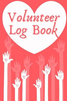 Volunteer Log Book: Community Service Log Book, Work Hours Log, Notebook Diary to Record, Volunteering Journal Cover Image