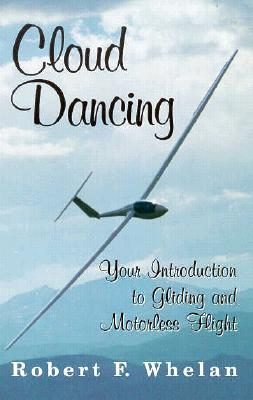 Cloud Dancing: Your Introduction to Gliding and Motorless Flight Cover Image