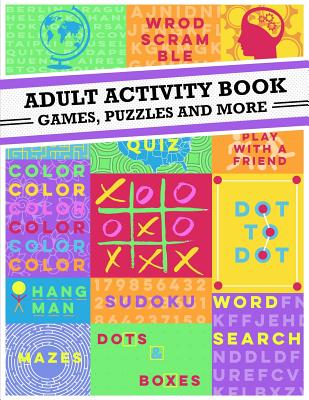 Adult Activity Book: An Adult Activity Book Featuring Coloring, Sudoku, Word Search And Dot-To-Dot Cover Image