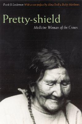 Pretty-shield: Medicine Woman of the Crows (Second Edition) Cover Image