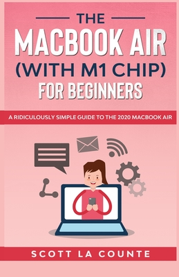 The MacBook Air (With M1 Chip) For Beginners Cover Image