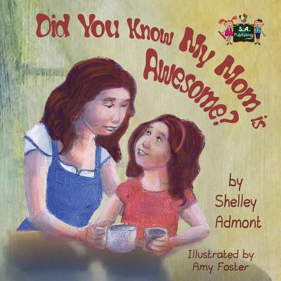 Cover for Did You Know My Mom is Awesome? (I Love To...)