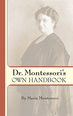 Dr. Montessori's Own Handbook (Dover Books on Biology) Cover Image