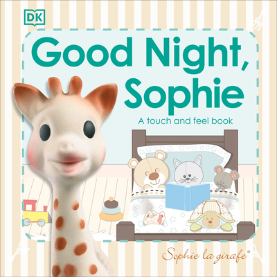Sophie la Girafe: Good Night, Sophie: A touch and feel book Cover Image