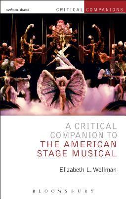 A Critical Companion to the American Stage Musical (Critical Companions) Cover Image