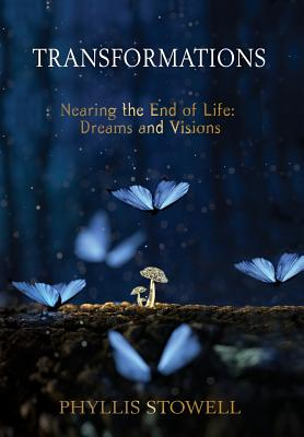 Transformations: Nearing the End of Life: Dreams and Visions Cover Image