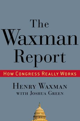 The Waxman Report: How Congress Really Works Cover Image